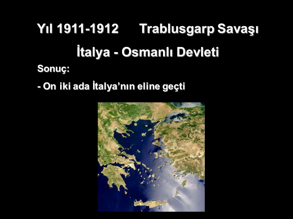 Yıl 1911-1912 Trablusgarp Savaşı İtalya - Osmanlı Devleti