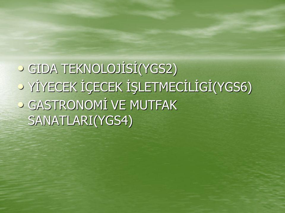 GIDA TEKNOLOJİSİ(YGS2)