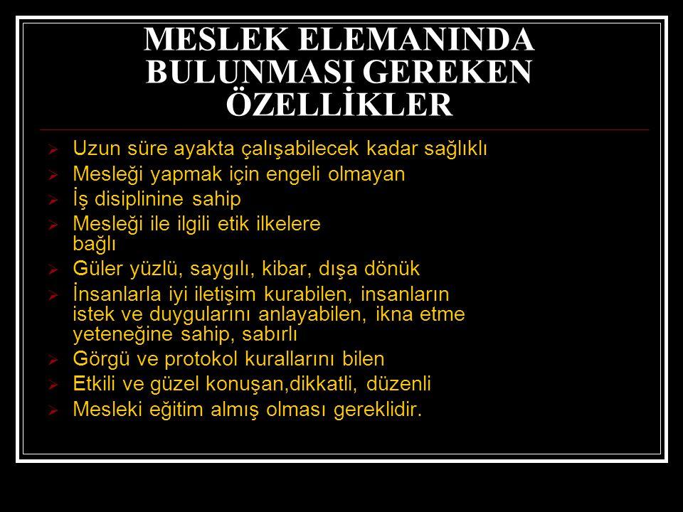 MESLEK ELEMANINDA BULUNMASI GEREKEN ÖZELLİKLER