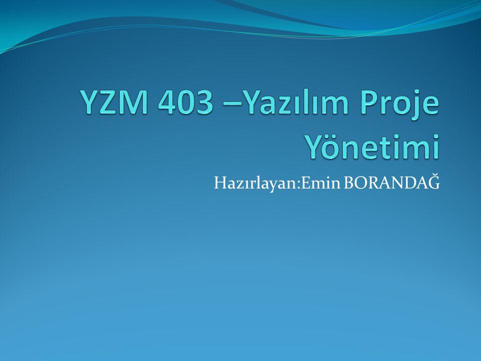 YZM 403 –Yazılım Proje Yönetimi