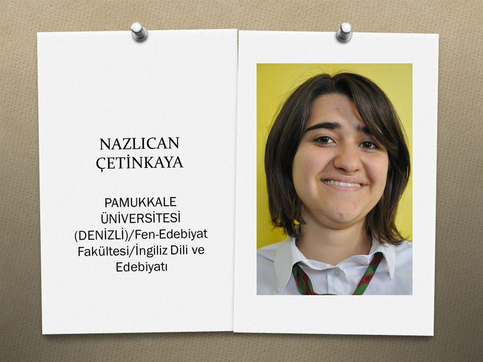 NAZLICAN ÇETİNKAYA PAMUKKALE ÜNİVERSİTESİ (DENİZLİ)/Fen-Edebiyat Fakültesi/İngiliz Dili ve Edebiyatı.