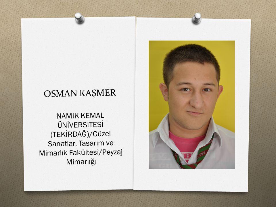 OSMAN KAŞMER NAMIK KEMAL ÜNİVERSİTESİ (TEKİRDAĞ)/Güzel Sanatlar, Tasarım ve Mimarlık Fakültesi/Peyzaj Mimarlığı.
