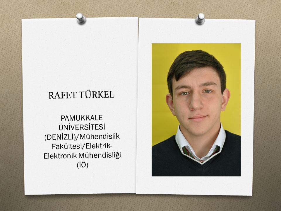 RAFET TÜRKEL PAMUKKALE ÜNİVERSİTESİ (DENİZLİ)/Mühendislik Fakültesi/Elektrik-Elektronik Mühendisliği (İÖ)