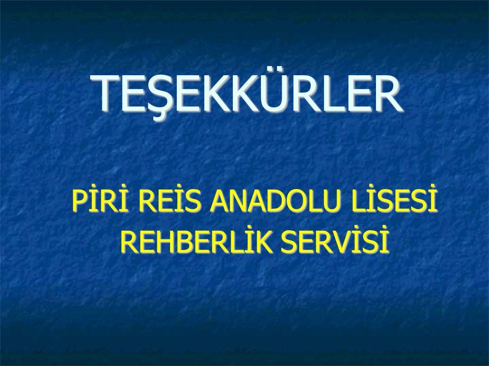PİRİ REİS ANADOLU LİSESİ REHBERLİK SERVİSİ