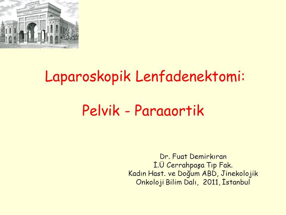 Laparoskopik Lenfadenektomi: Pelvik - Paraaortik