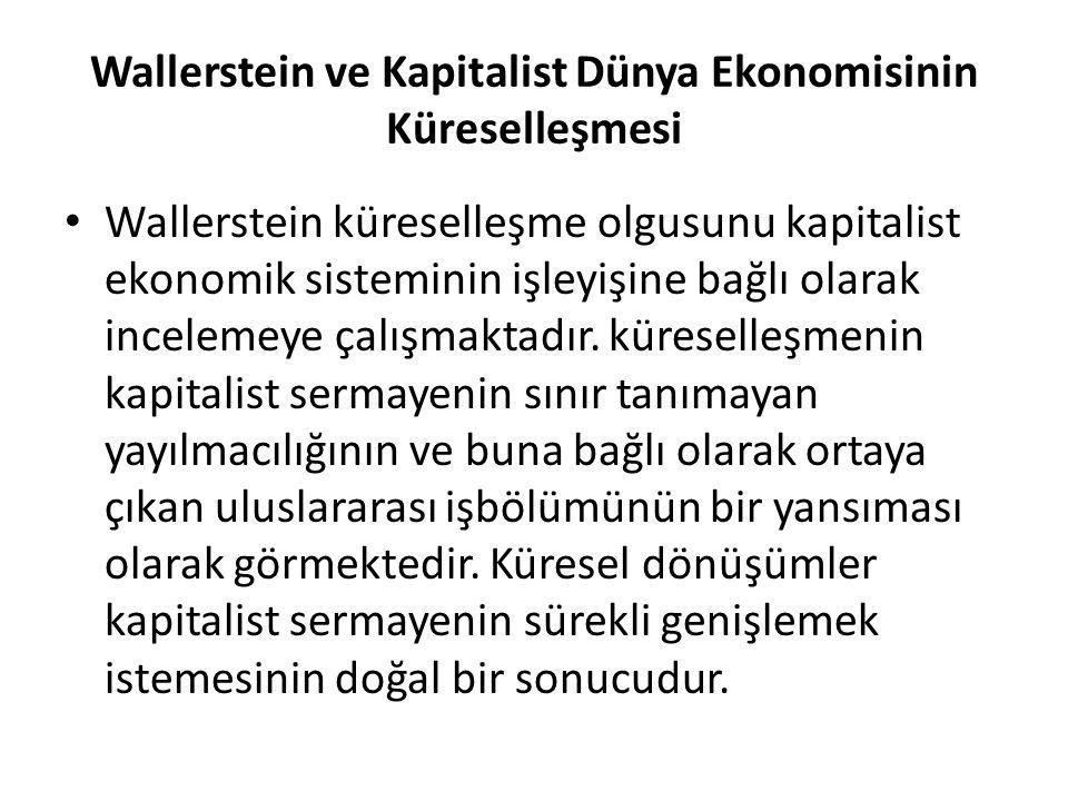 Wallerstein ve Kapitalist Dünya Ekonomisinin Küreselleşmesi
