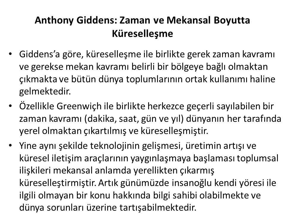 Anthony Giddens: Zaman ve Mekansal Boyutta Küreselleşme