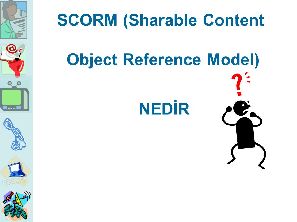 SCORM (Sharable Content Object Reference Model)