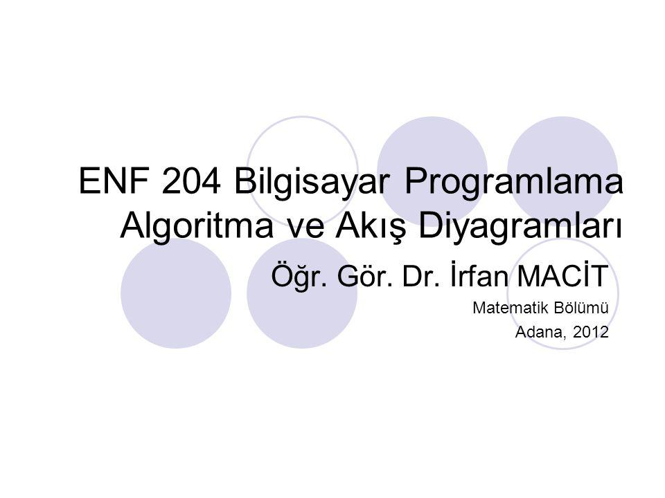 ENF 204 Bilgisayar Programlama Algoritma ve Akış Diyagramları