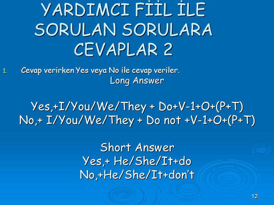YARDIMCI FİİL İLE SORULAN SORULARA CEVAPLAR 2