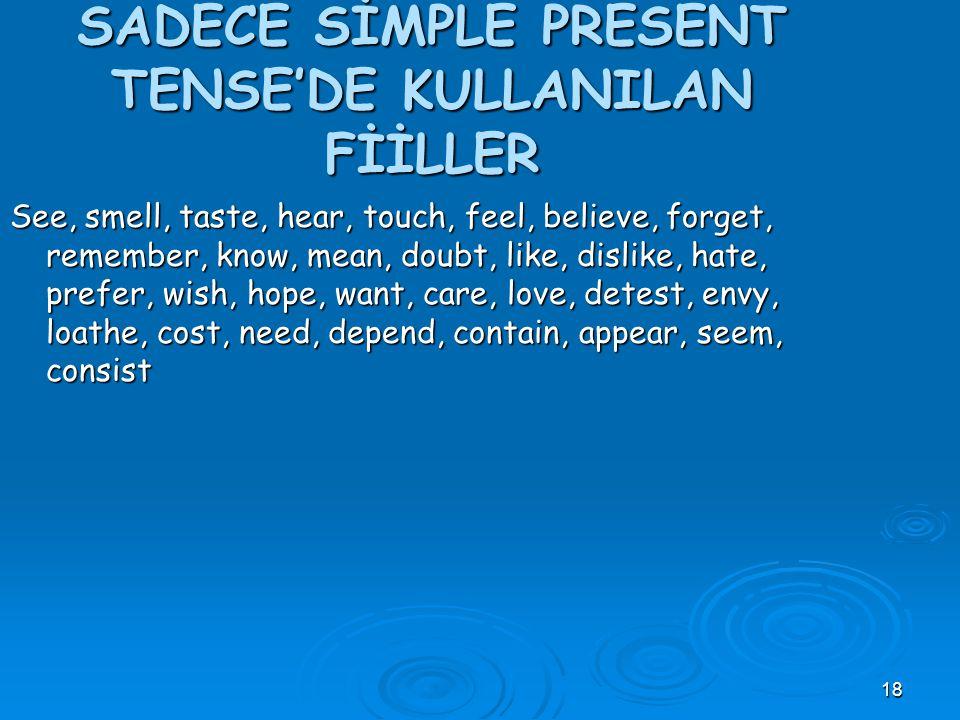 SADECE SİMPLE PRESENT TENSE'DE KULLANILAN FİİLLER