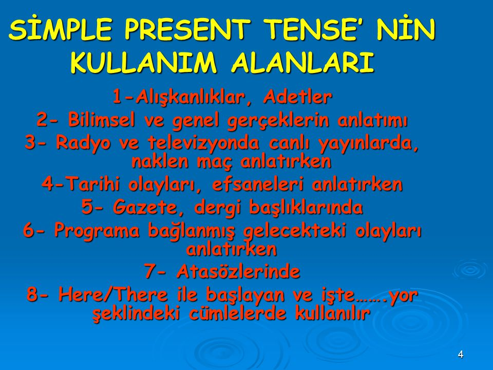 SİMPLE PRESENT TENSE' NİN KULLANIM ALANLARI