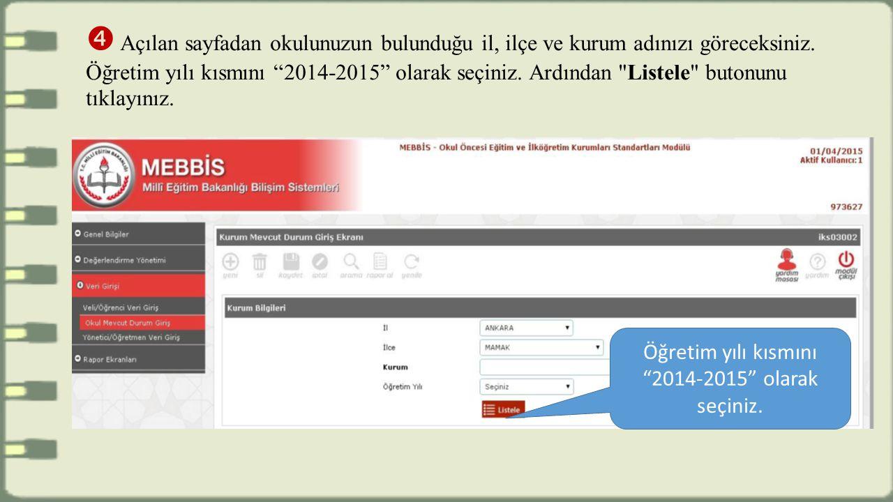 Öğretim yılı kısmını 2014-2015 olarak seçiniz.