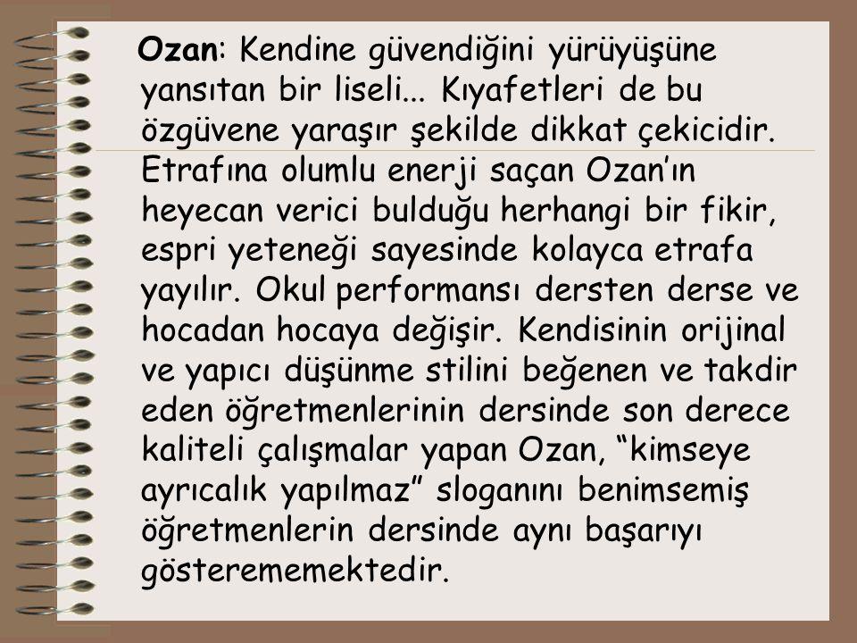 Ozan: Kendine güvendiğini yürüyüşüne yansıtan bir liseli