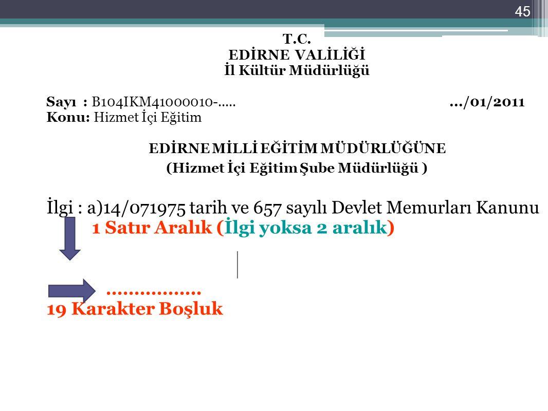 İlgi : a)14/071975 tarih ve 657 sayılı Devlet Memurları Kanunu