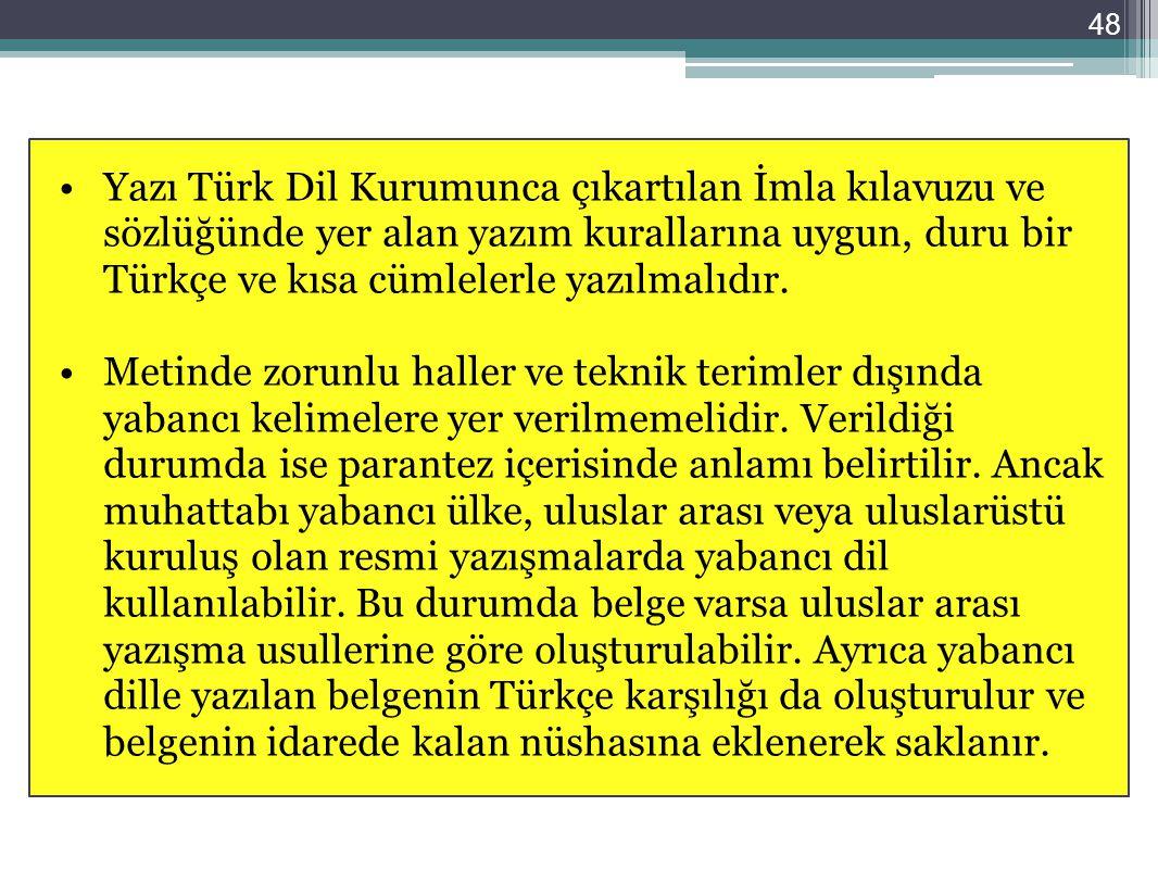Yazı Türk Dil Kurumunca çıkartılan İmla kılavuzu ve sözlüğünde yer alan yazım kurallarına uygun, duru bir Türkçe ve kısa cümlelerle yazılmalıdır.