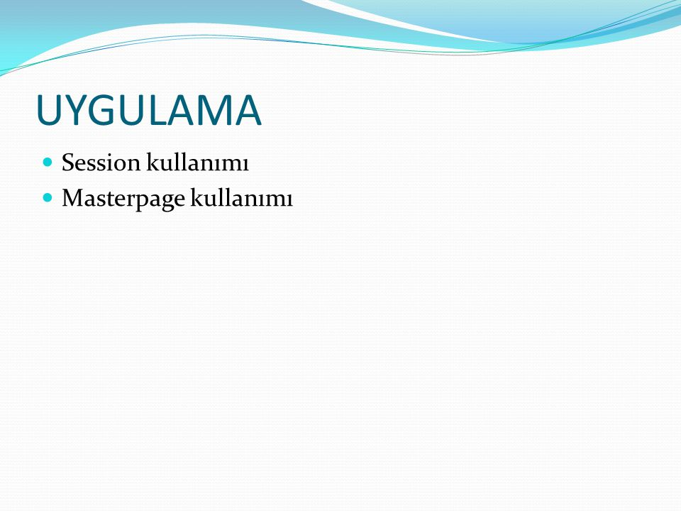 UYGULAMA Session kullanımı Masterpage kullanımı