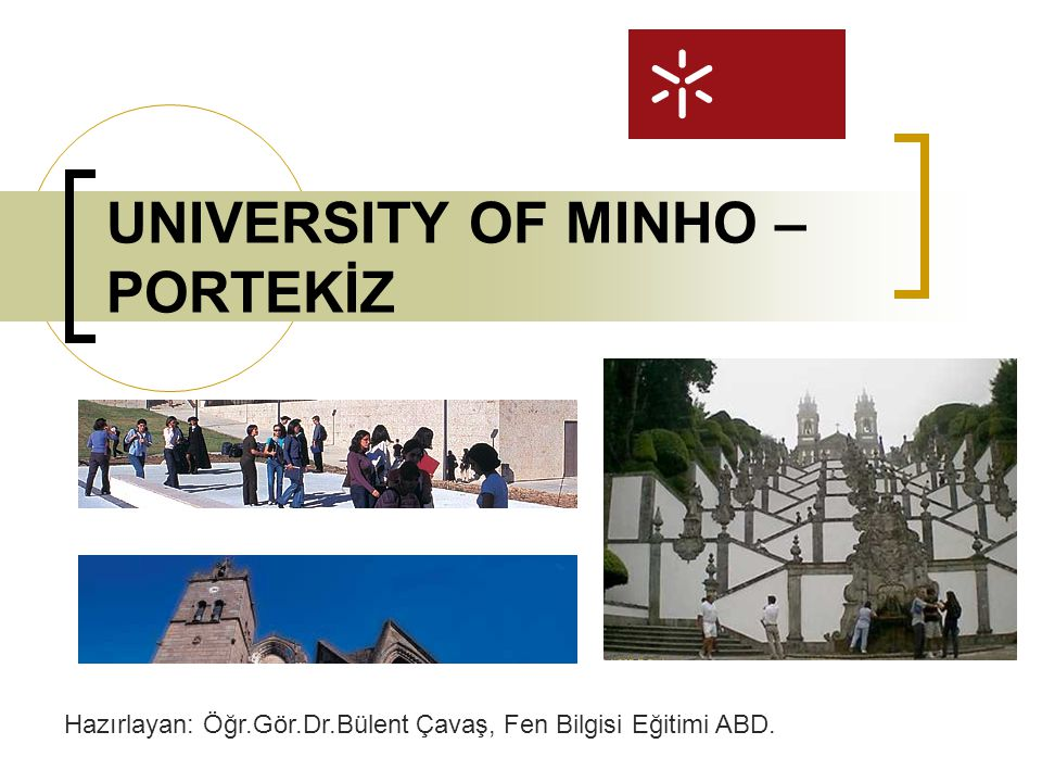 UNIVERSITY OF MINHO – PORTEKİZ