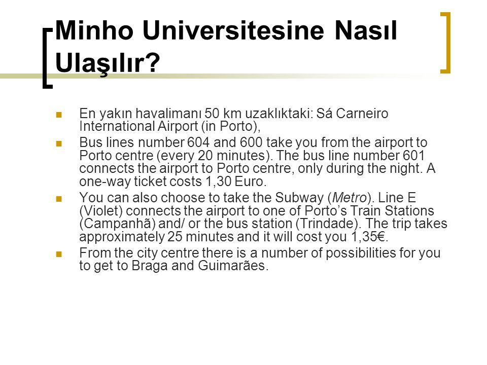 Minho Universitesine Nasıl Ulaşılır