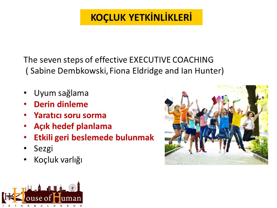 KOÇLUK YETKİNLİKLERİ The seven steps of effective EXECUTIVE COACHING
