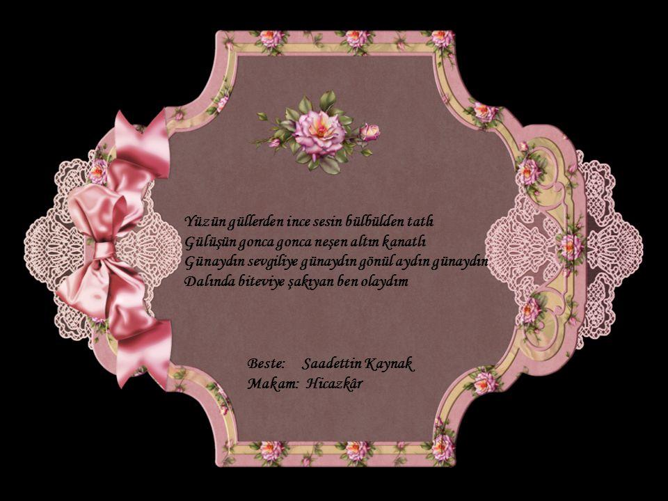 Yüzün güllerden ince sesin bülbülden tatlı