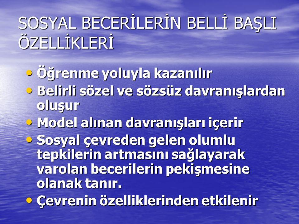 SOSYAL BECERİLERİN BELLİ BAŞLI ÖZELLİKLERİ
