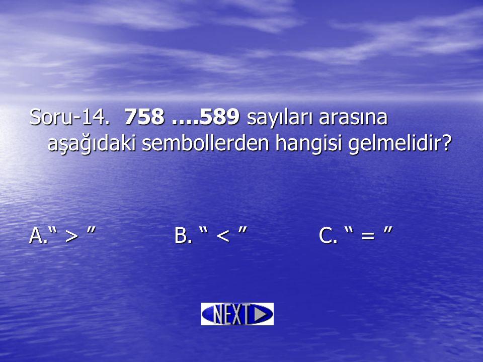 Soru-14. 758 ….589 sayıları arasına aşağıdaki sembollerden hangisi gelmelidir