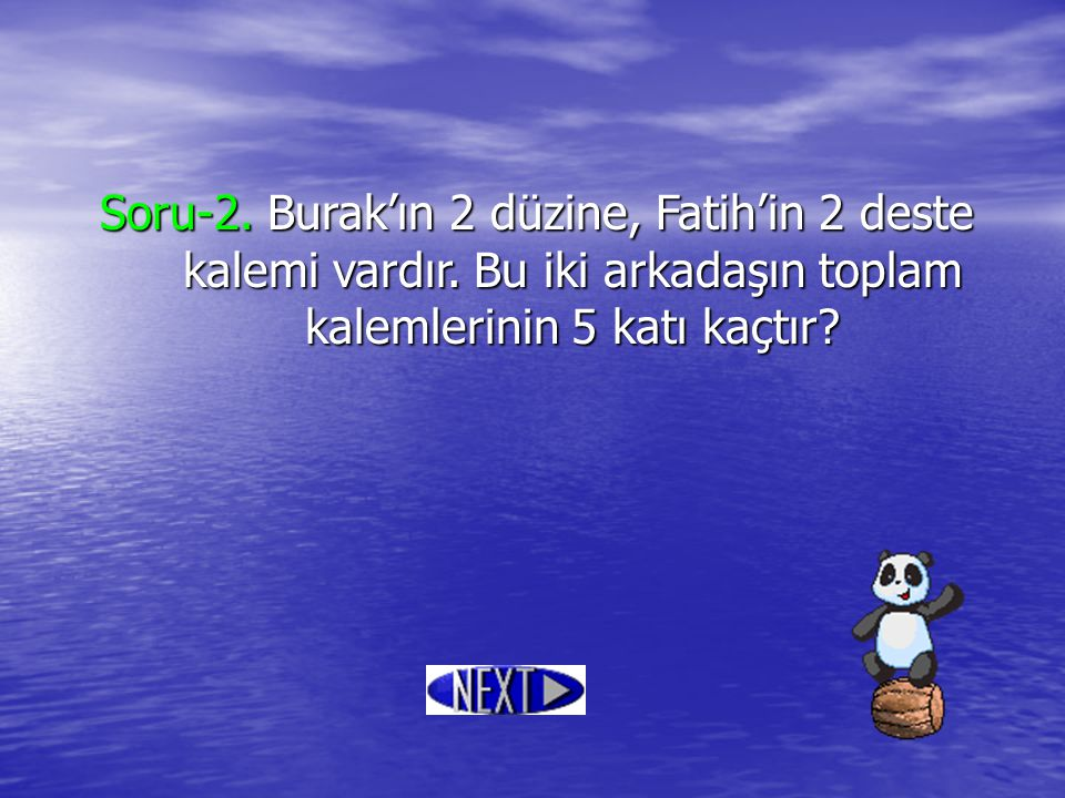 Soru-2. Burak'ın 2 düzine, Fatih'in 2 deste kalemi vardır