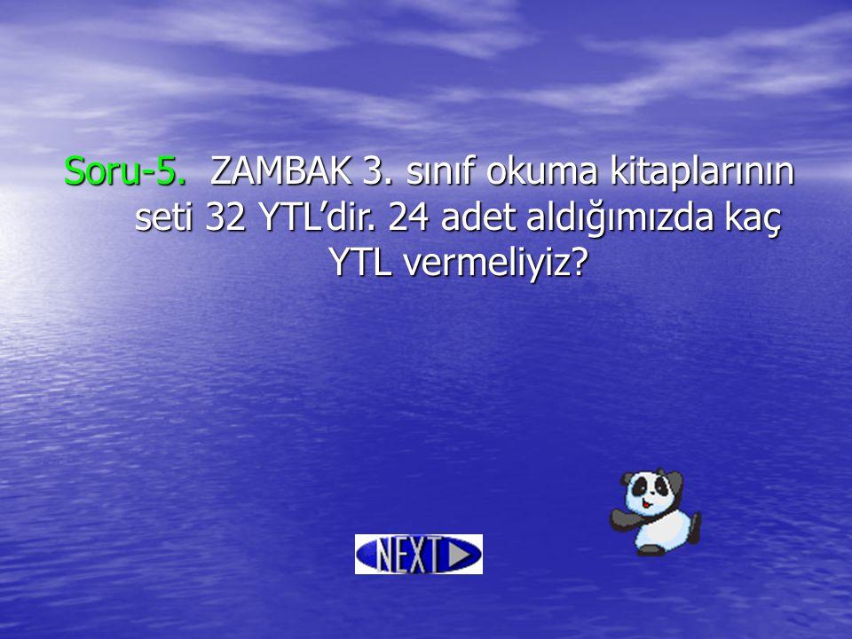Soru-5. ZAMBAK 3. sınıf okuma kitaplarının seti 32 YTL'dir
