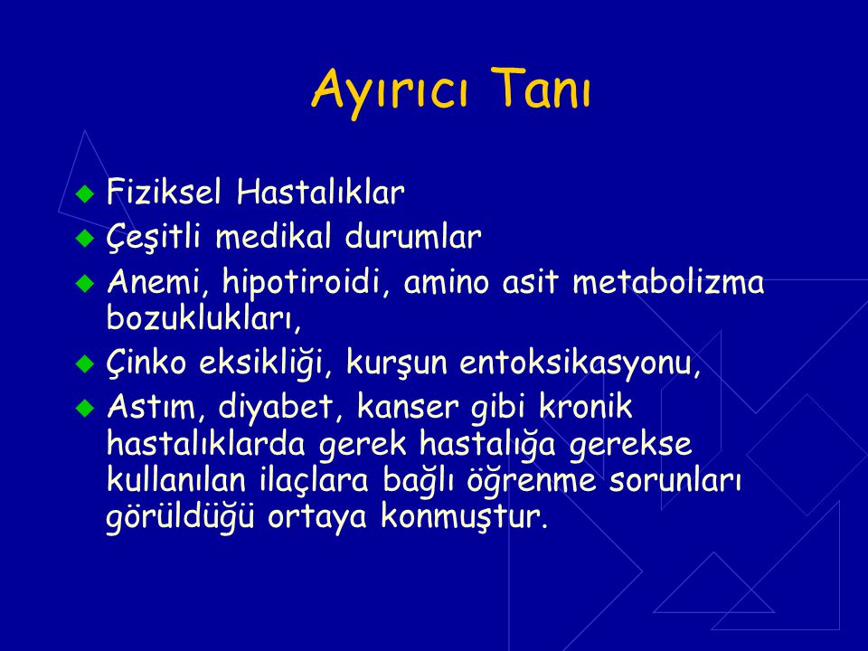 Ayırıcı Tanı Fiziksel Hastalıklar Çeşitli medikal durumlar