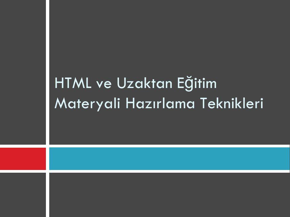 HTML ve Uzaktan Eğitim Materyali Hazırlama Teknikleri