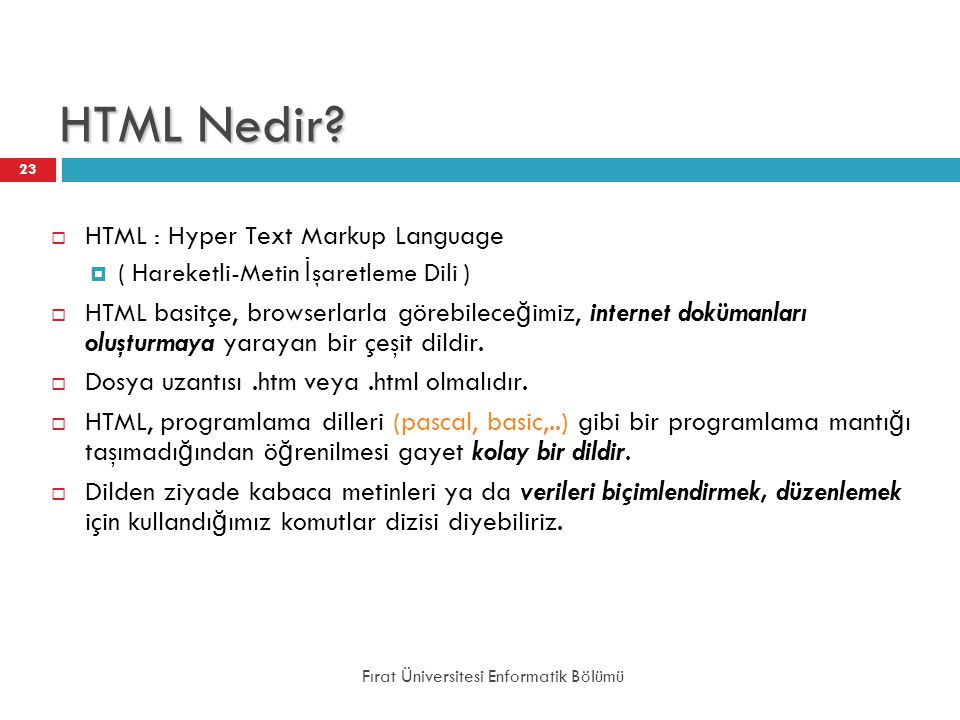 HTML Nedir HTML : Hyper Text Markup Language