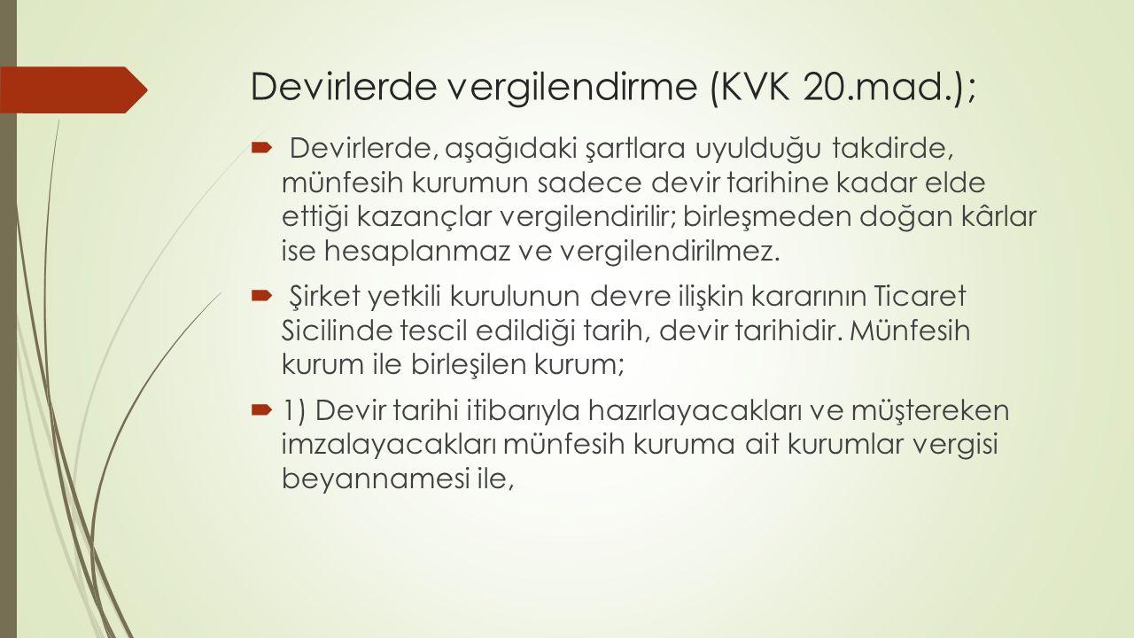 Devirlerde vergilendirme (KVK 20.mad.);