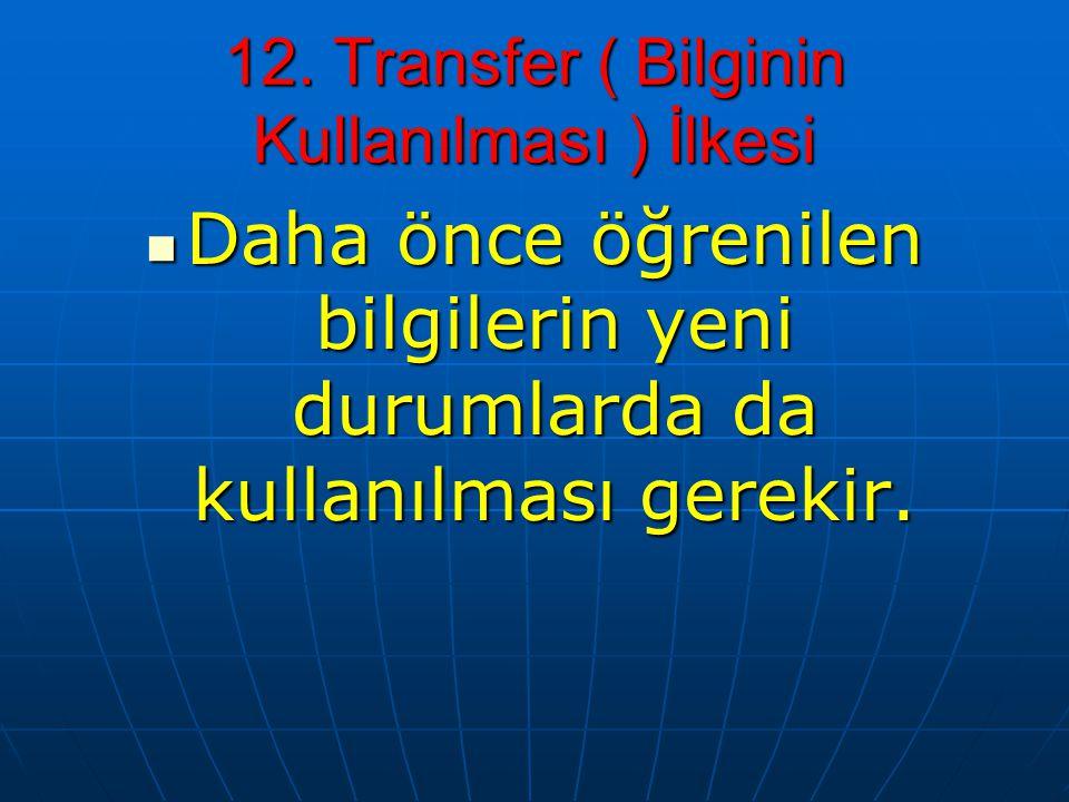 12. Transfer ( Bilginin Kullanılması ) İlkesi