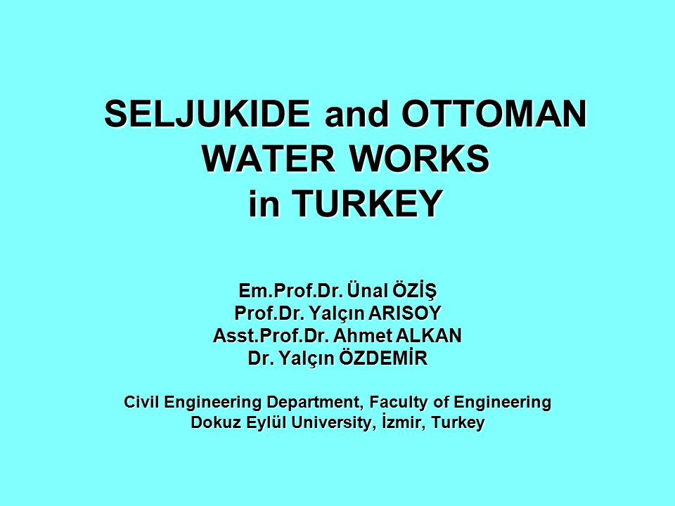 SELJUKIDE and OTTOMAN WATER WORKS in TURKEY