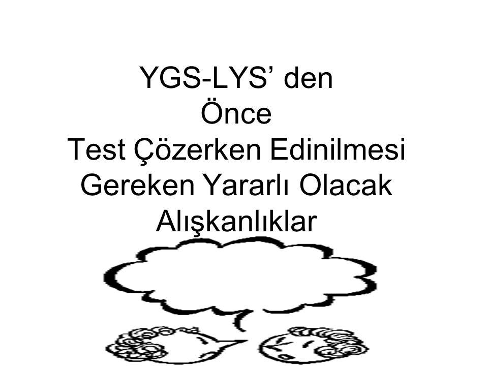 YGS-LYS' den Önce Test Çözerken Edinilmesi Gereken Yararlı Olacak Alışkanlıklar