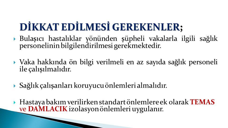 DİKKAT EDİLMESİ GEREKENLER;