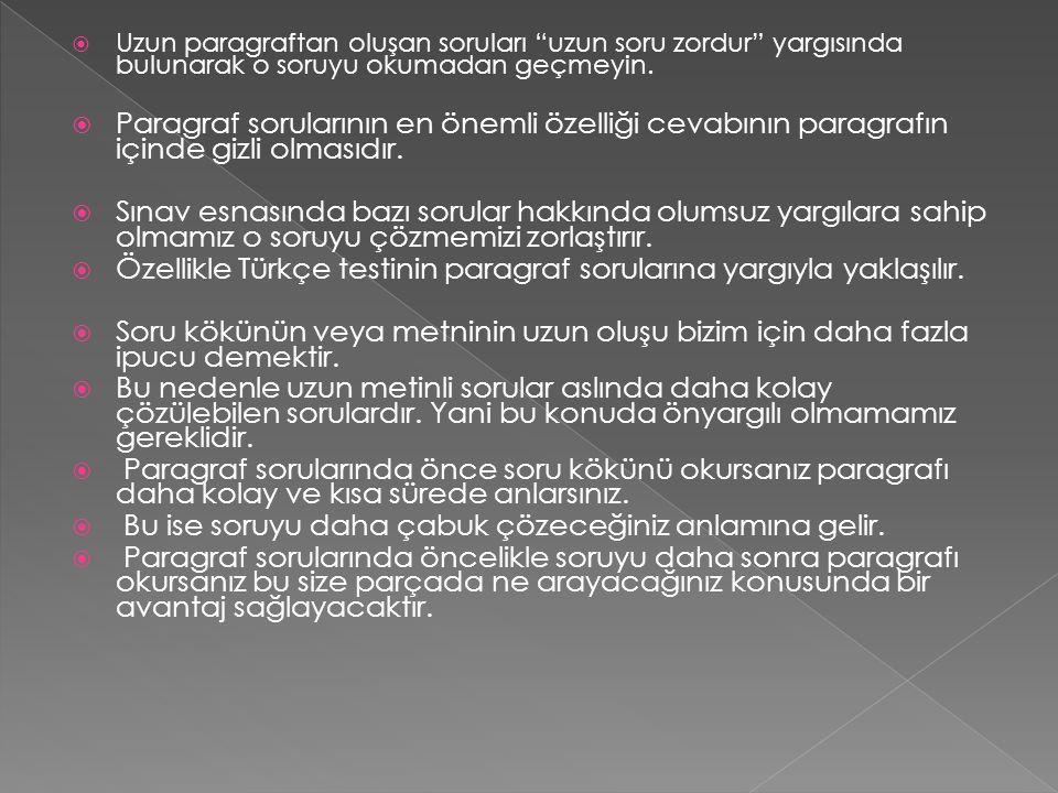 Özellikle Türkçe testinin paragraf sorularına yargıyla yaklaşılır.