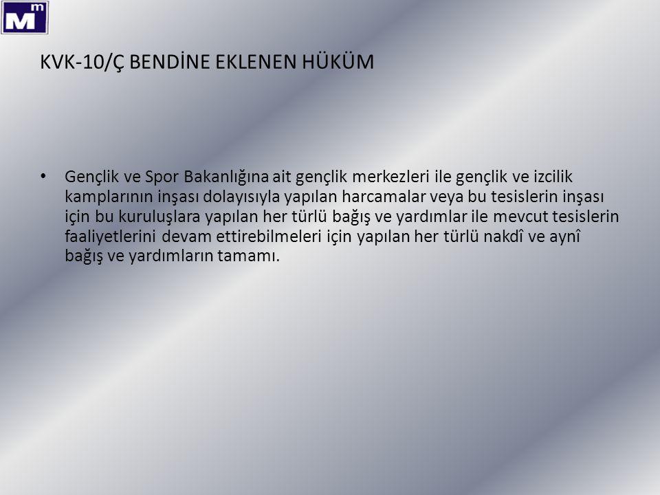 KVK-10/Ç BENDİNE EKLENEN HÜKÜM