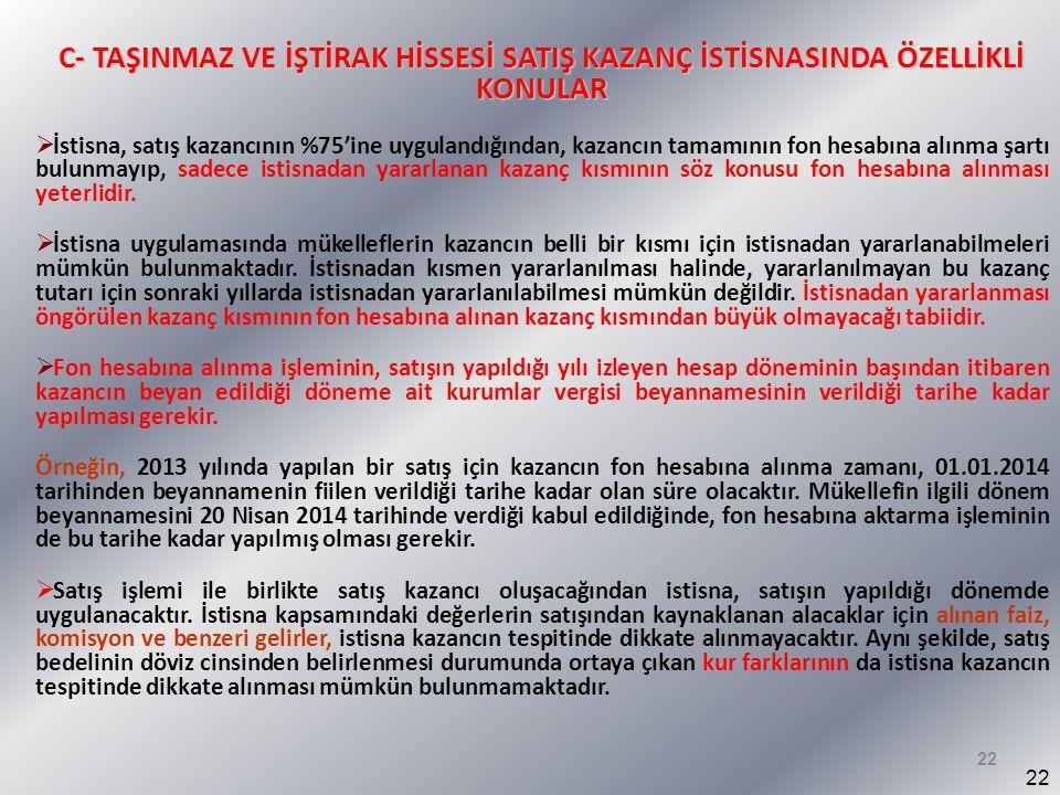 C- TAŞINMAZ VE İŞTİRAK HİSSESİ SATIŞ KAZANÇ İSTİSNASINDA ÖZELLİKLİ KONULAR
