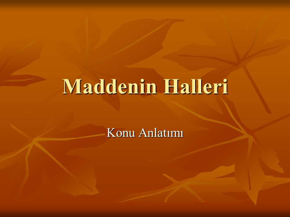 Maddenin Halleri Konu Anlatımı www.egitimhane.com
