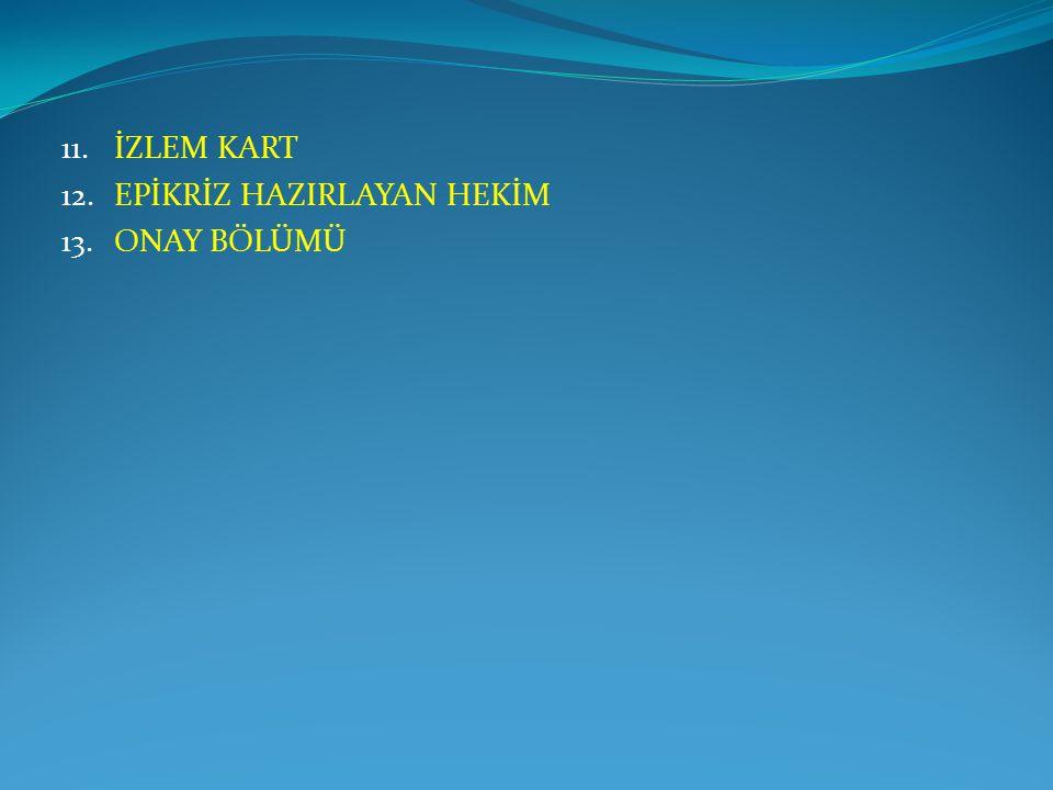 İZLEM KART EPİKRİZ HAZIRLAYAN HEKİM ONAY BÖLÜMÜ