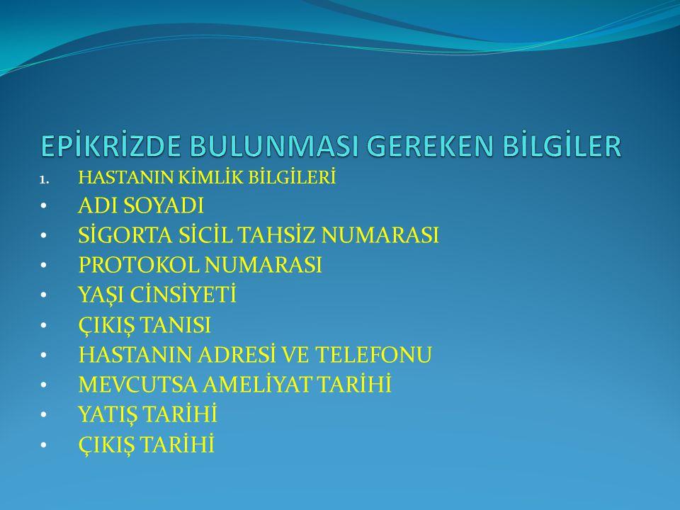 EPİKRİZDE BULUNMASI GEREKEN BİLGİLER