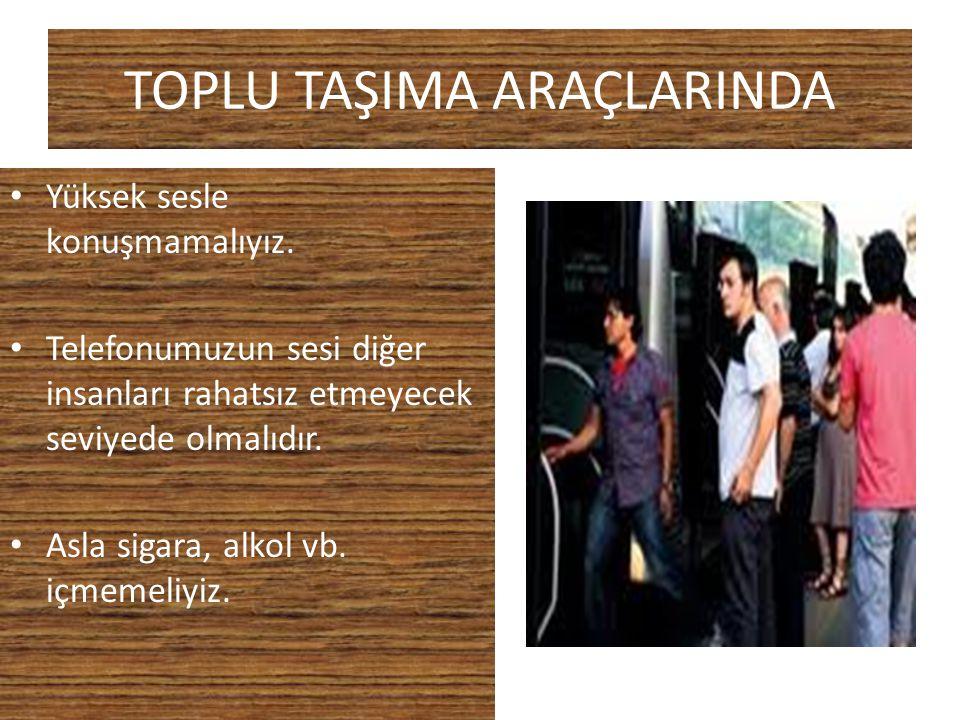 TOPLU TAŞIMA ARAÇLARINDA