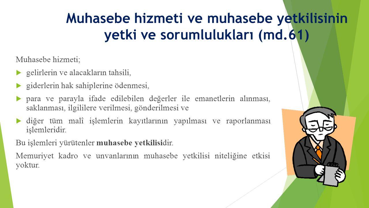 Muhasebe hizmeti ve muhasebe yetkilisinin yetki ve sorumlulukları (md