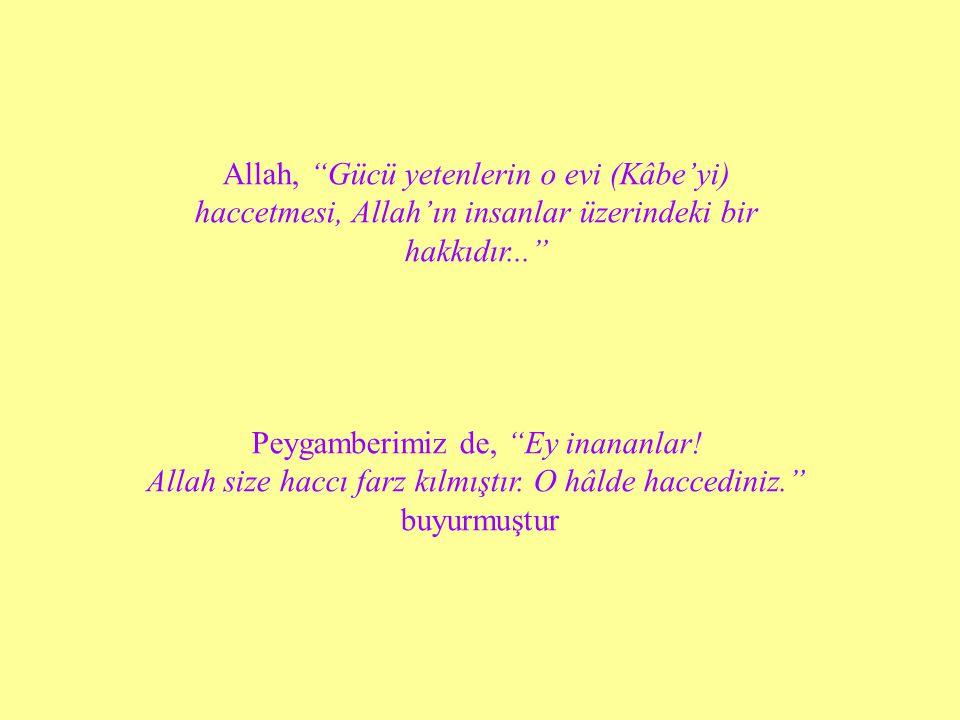 Allah, Gücü yetenlerin o evi (Kâbe'yi)