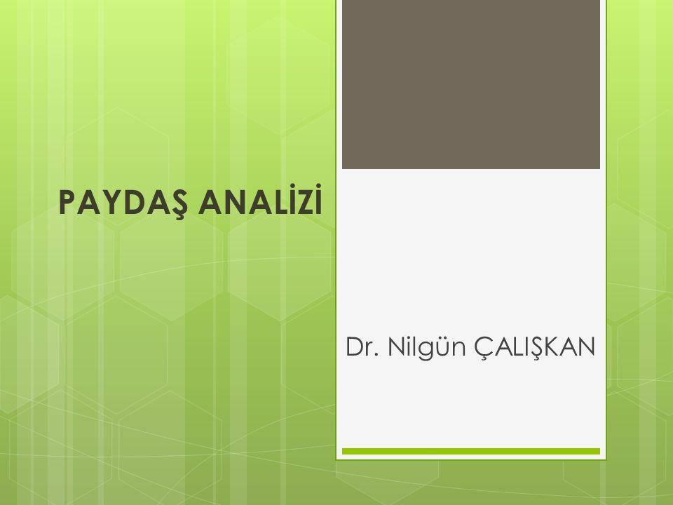PAYDAŞ ANALİZİ Dr. Nilgün ÇALIŞKAN