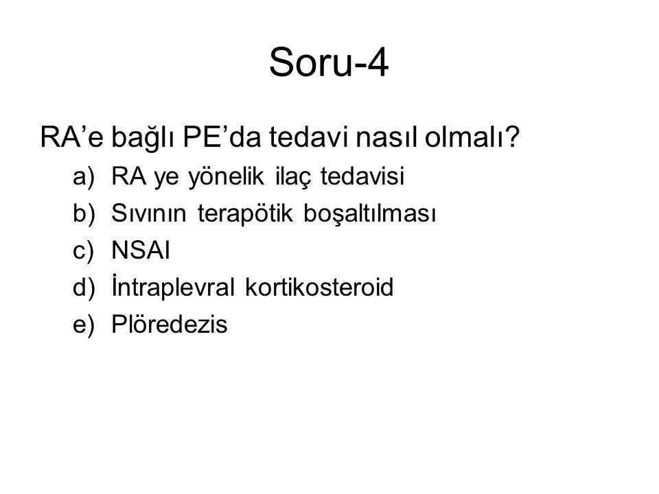 Soru-4 RA'e bağlı PE'da tedavi nasıl olmalı