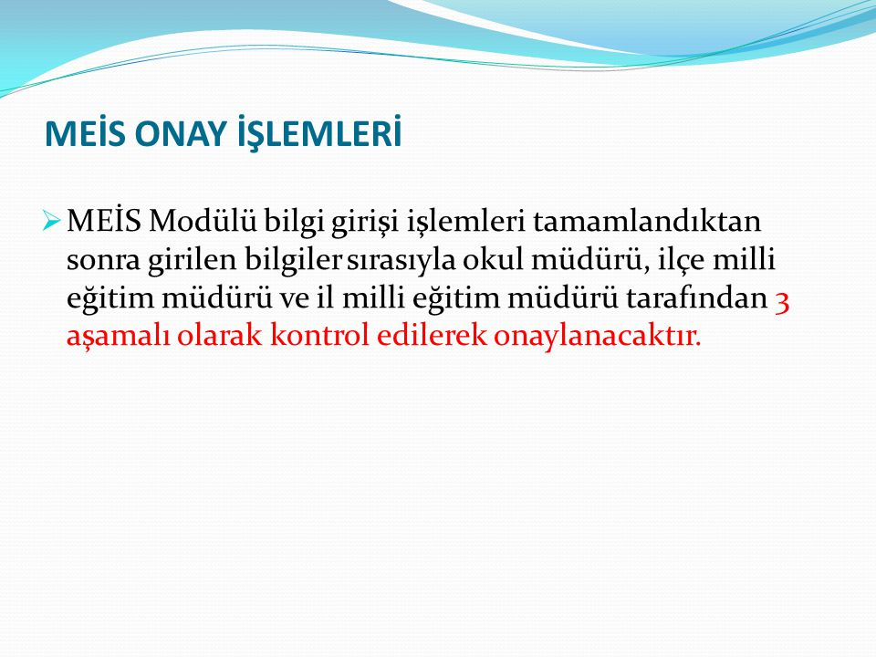 MEİS ONAY İŞLEMLERİ