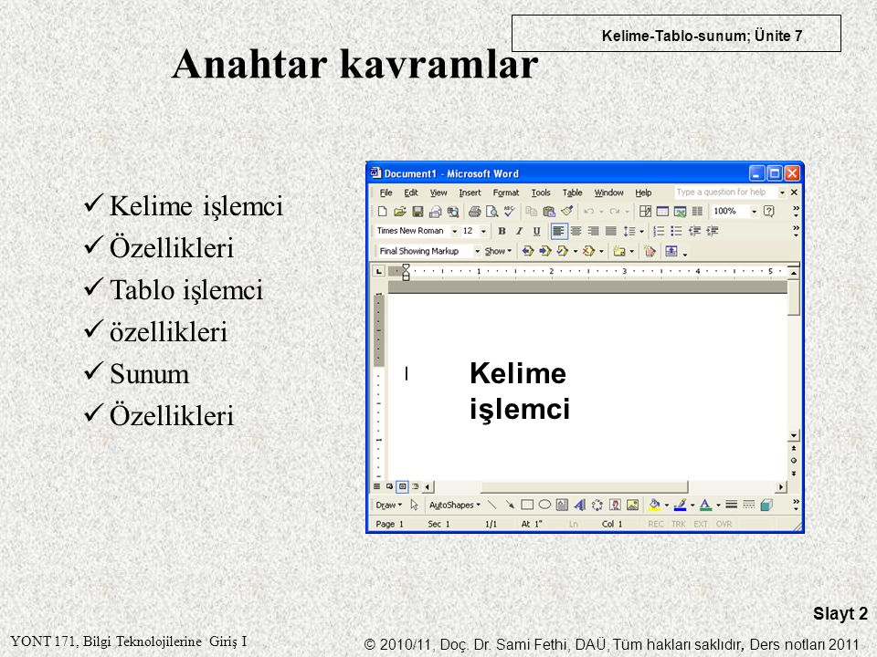 Anahtar kavramlar Kelime işlemci Özellikleri Tablo işlemci özellikleri